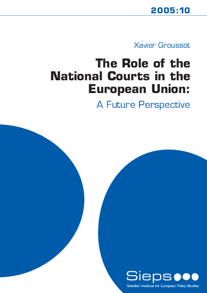 The Role of the National Courts in the European Union: (2005:10)