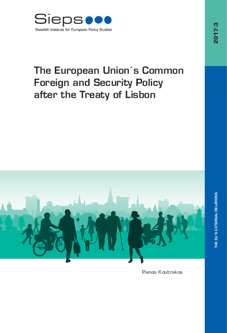 The European Union´s Common Foreign and Security Policy after the Treaty of Lisbon (2017:3)